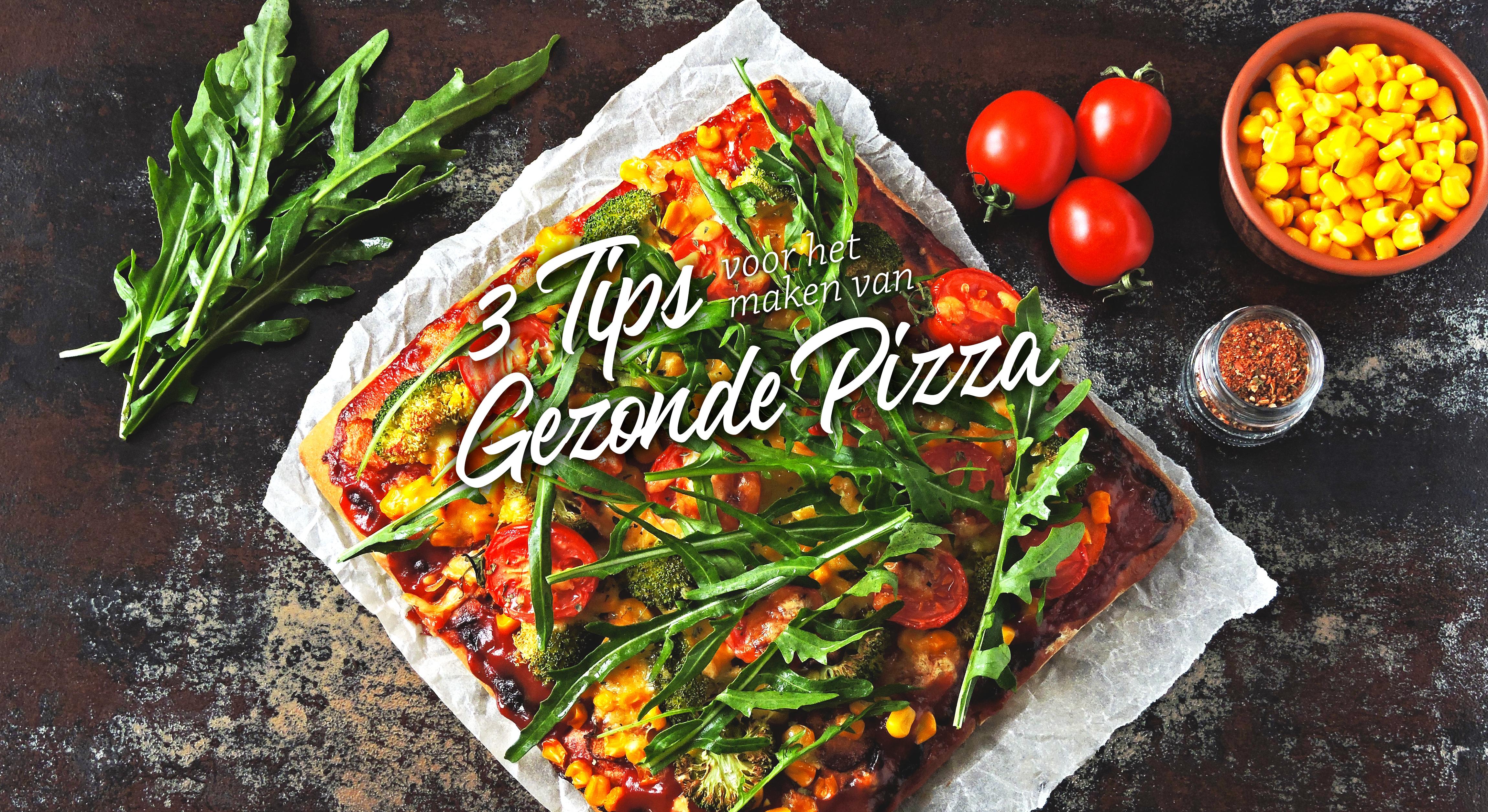 Zelf een gezonde pizza maken