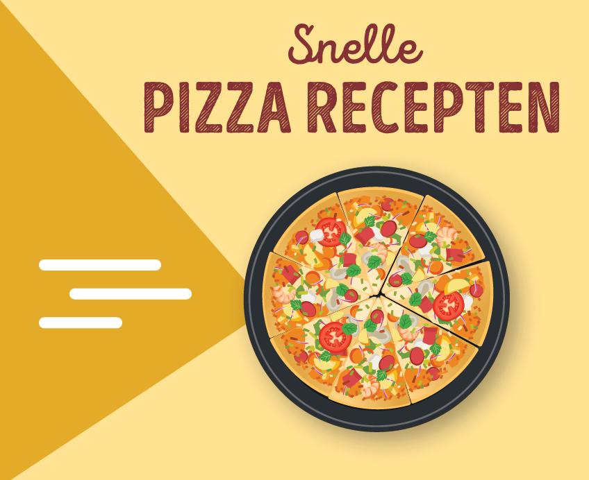 Snelle pizza recepten