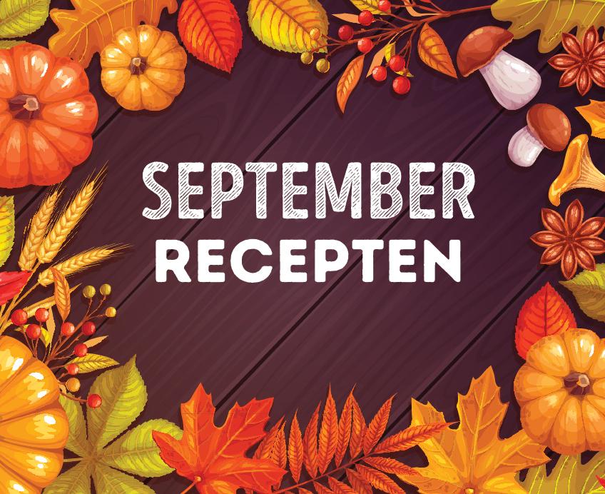 Seizoensrecepten september